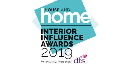 2019 House and Home Influence Awards in association with DFS tickets