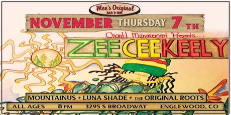ZeeCeeKeely w/ MountainUs + Luna Shade + The Original Roots tickets