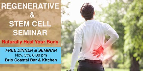 FREE Regenerative and Stem Cell Seminar & Dinner tickets