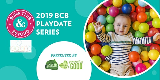 FREE BCB Playdate at La La Land Indoor Playground Presented by Seventh Generation! (Los Angeles, CA)