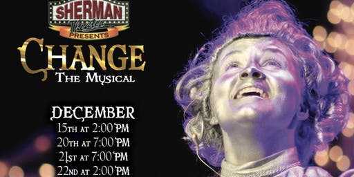Change The Musical SAT DEC 21