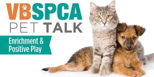 VBSCA Pet Talk - Enrichment and Positive Play