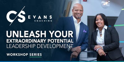 Unleash Your Extraordinary Leadership Potential with Curt and Shanise Evans