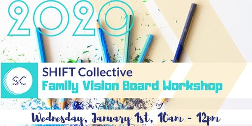 SHIFT Collective Family Vision Board Workshop - FREE