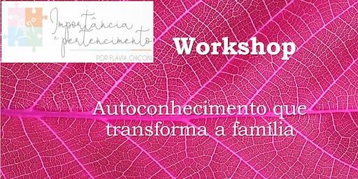 Workshop - Autoconhecimento que transforma a família