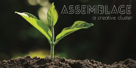 Assemblage: a creative cluster tickets