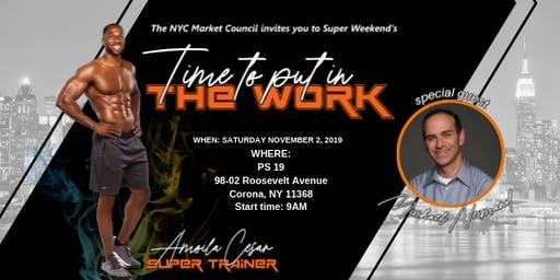 "The NYC Market Council PRESENTS Super Weekend's ""Time to Put in THE WORK"""