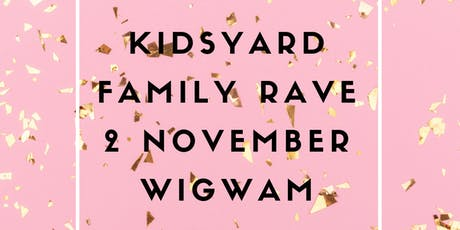 Kidsyard Rave tickets