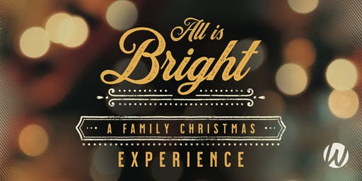 ALL is BRIGHT - Word of Life  Dec 12 | 10am