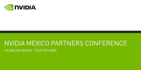 NVIDIA MEXICO PARTNERS CONFERENCE tickets