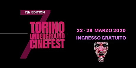 Torino Underground Cinefest - Settima edizione biglietti
