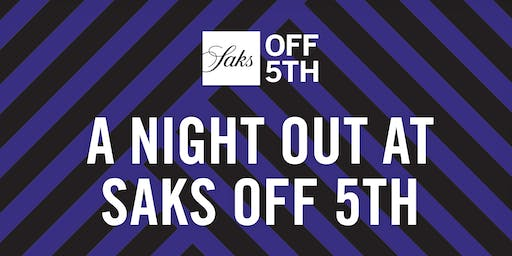 A Night Out at Saks OFF 5TH - Tanger Outlets Riverhead