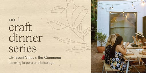 Craft Dinner Series at The Commune
