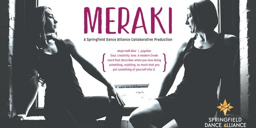 Meraki, A Springfield Dance Alliance Collaborative Production