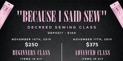 """""""Because I Said Sew"""" DeCreed Sewing Class"""