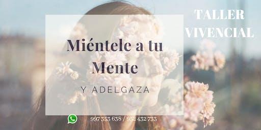 "Taller Vivencial ""Mientele a tu Mente y Adelgaza """