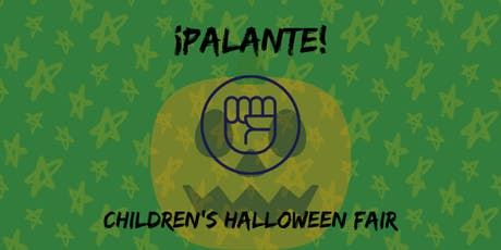 ¡Palante! presents: CHILDREN'S HALLOWEEN FAIR tickets