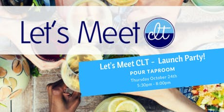 Let's Meet CLT - Launch Party tickets