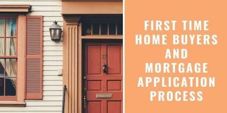 First Time Home Buyers and Mortgage Application Process tickets