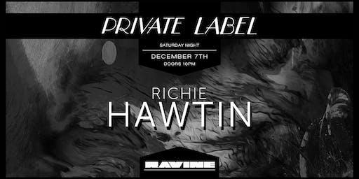 Private Label: Richie Hawtin at Ravine