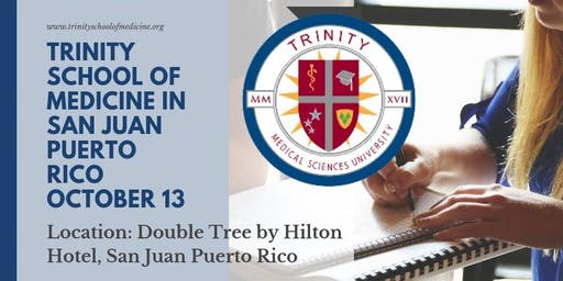 Trinity School of Medicine in San Juan, Puerto Rico OPEN HOUSE