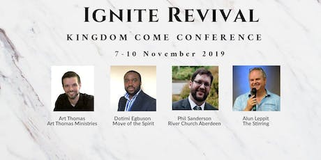 IGNITE REVIVAL - KINGDOM COME CONFERENCE tickets
