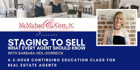 McMichael & Gray Present CE Class for Real Estate Agents: Staging to Sell tickets