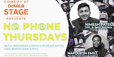11.7.19 DeKalb Stage & New York Comedy Festival presents NO PHONE THURSDAYS  tickets