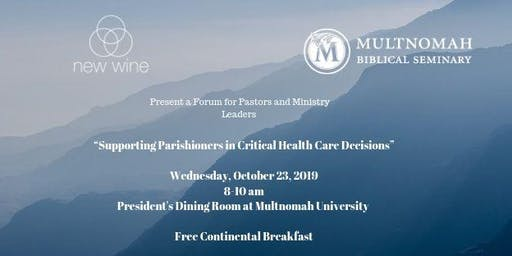Pastors' Forum: Supporting Parishioners in Critical Health Care Decisions