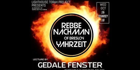 LHP presents Gedale Fenster on Rabbi Nachman's Yurtzeit: Chol Hamoed  Sucot tickets