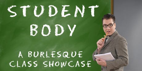Student BODY: A Burlesque Class Showcase tickets