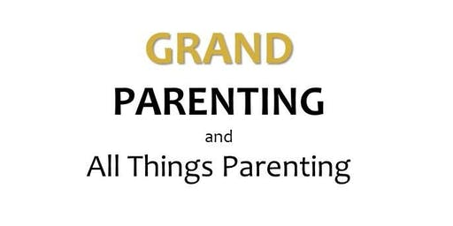 GRAND PARENTING and All Things Parenting continuing Support Group