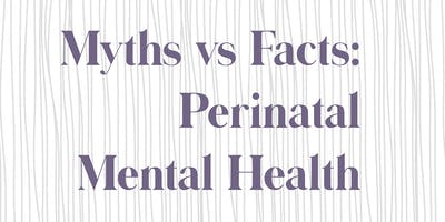 Perinatal Mental Health: Caring for Yourself or a Loved One