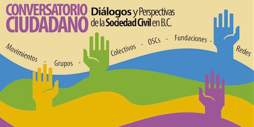 CONVERSATORIO CIUDADANO: La Sociedad Civil en Baja California