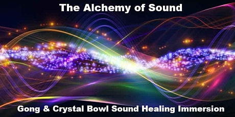 Alchemy of Sound Gong & Crystal Bowl Sound Healing Immersion tickets
