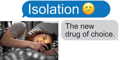 Isolation:  The new drug of choice. tickets
