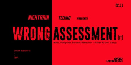 Nightrain Techno presents Wrong Assessment [IT] tickets