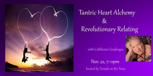 Tantric Heart Alchemy and Revolutionary Relating ~ DC area