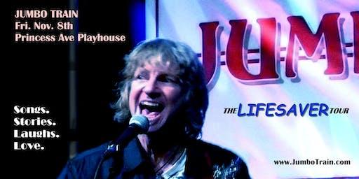 JUMBO TRAIN at Princess Ave Playhouse - LIFESAVER Tour