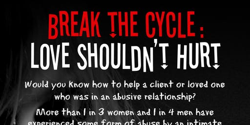 Break the Cycle: Love Shouldn't Hurt