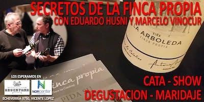 CATA - SHOW. LOS SECRETOS DE LA FINCA PROPIA