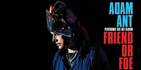 Adam Ant: Friend or Foe tickets