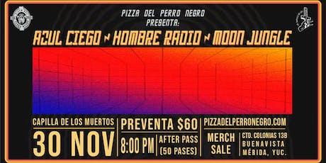 Azul Ciego / Hombre Radio / Moon Jungle boletos