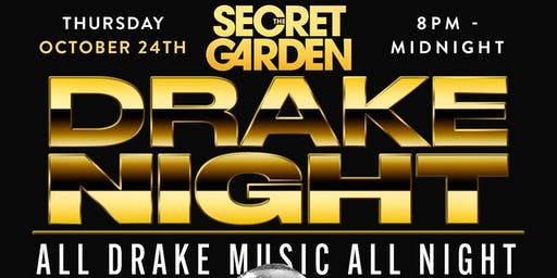 The Secret Garden Presents DRAKE NIGHT ALL DRAKE MUSIC ALL NIGHT