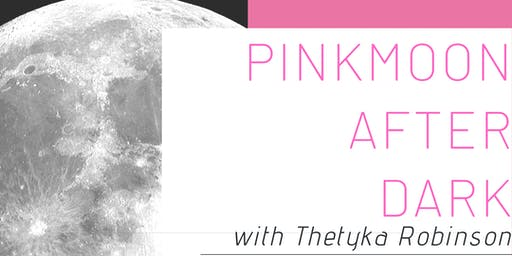 PinkMoon After Dark with special guest, Chef Kevin Mitchell