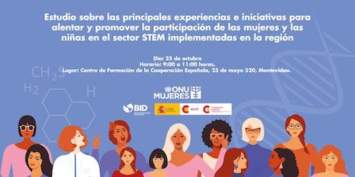 Estudio sobre las principales experiencias e iniciativas para alentar y promover la participación de las mujeres y las niñas en el sector STEM implementadas en la región