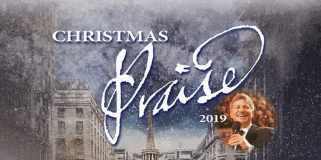 Christmas Praise 2019 (3pm & 7pm) tickets
