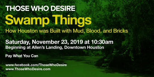 Swamp Things - How Houston was Built with Mud, Blood, and Bricks