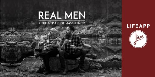 Real Men + The Mosaic of Masculinity