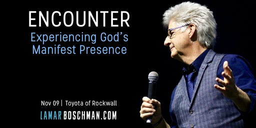 LaMar Boschman's ENCOUNTER - Experiencing God's Manifest Presence